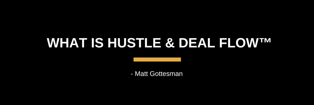 What is Hustle & Deal Flow